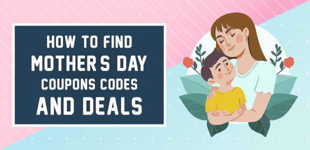 How to Find Mother's Day Coupons C
